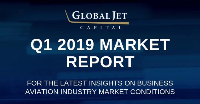 global jet capital q1 2019 business aviation market report