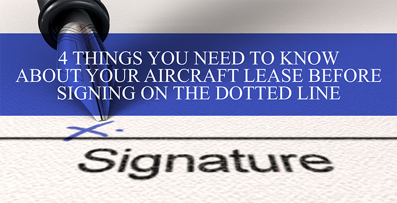 4 Things You Need to Know About Your Aircraft Lease