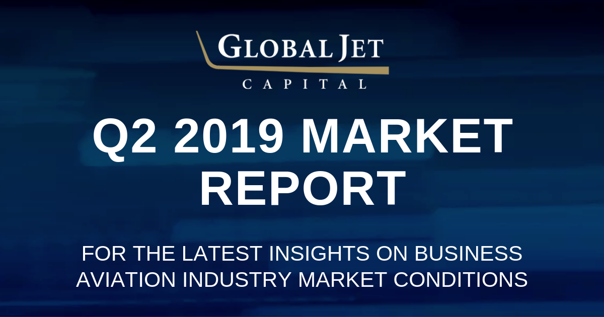 global jet capital q2 2019 business aviation market report
