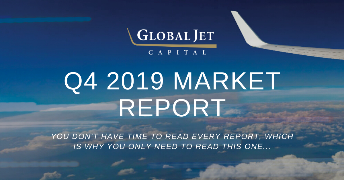 Global Jet Capital's Q4 2019 Quarterly Business Aviation Market Report